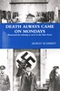 Death Always Came On Mondays - by Horst Schmidt - Soft cover